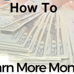 How to earn more money? Some guides so that you can achieve it