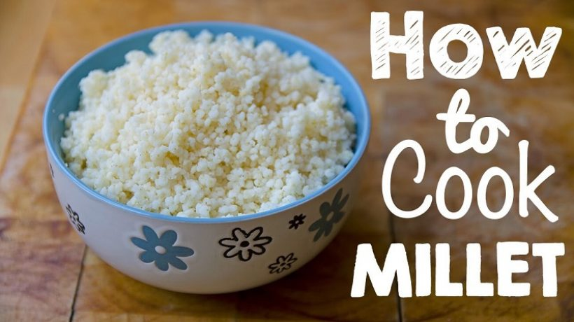 How to cook millet and what are the benefits of this cereal?