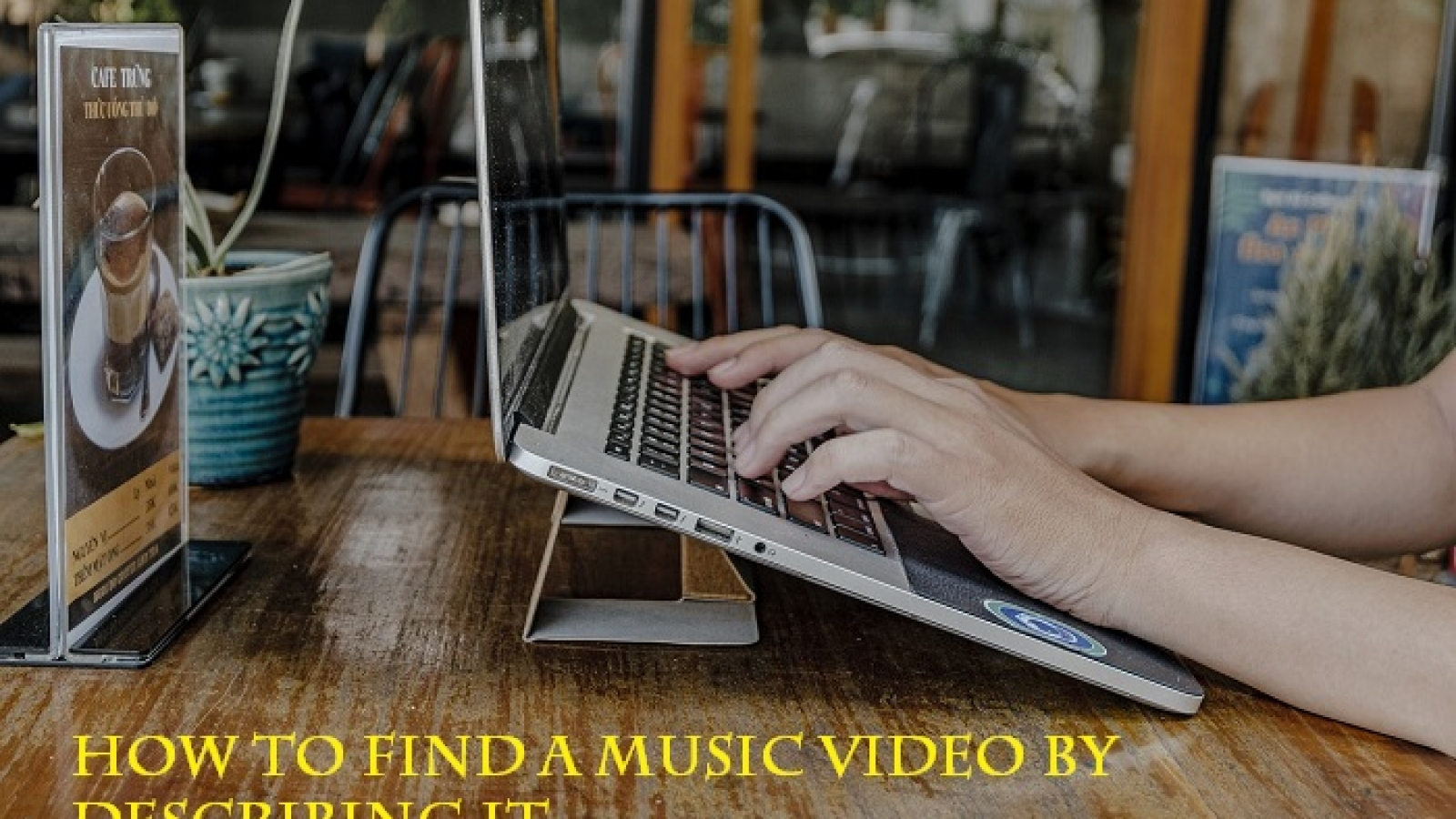 How to find a music video by describing it